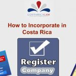 Can a Foreigner Incorporate in Costa Rica ?