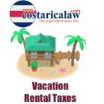 Costa Rica Vacation Rentals Must Pay Sales Tax