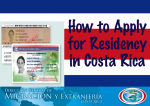 How to Apply for Residency in Costa Rica