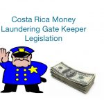 Costa Rica Gatekeeper Money Laundering Legislation
