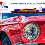 How to Import a Car to Costa Rica