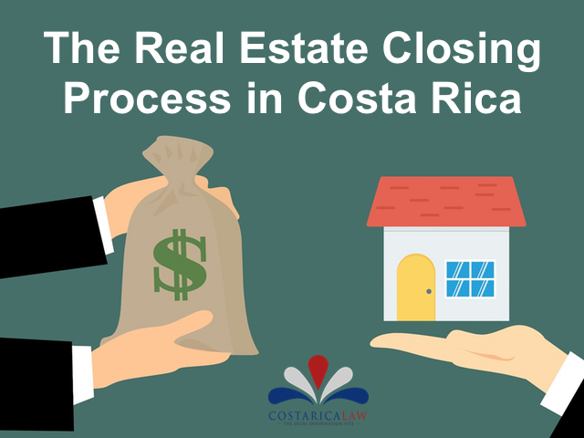 The Real Estate Closing Process Costaricalaw Com