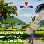 What you need to know before you move to Costa Rica