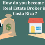How do you become a Real Estate Broker in Costa Rica ?