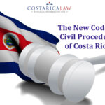 A New Code of Civil Procedure regulates litigation in Costa Rica