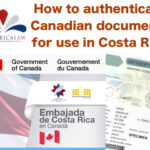 How to authenticate Canadian documents for use in Costa Rica