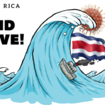 Tired of Coronavirus ?  Costa Rica gets hit by a second Wave
