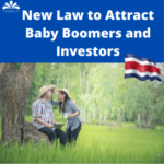 New Law to Attract Baby Boomers and Investors to Costa Rica